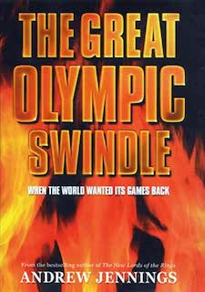 "The Great Olympic Swindle"", the third part in the trilogy of Games governance and games by Andrew Jennings and Clare Sambrook."